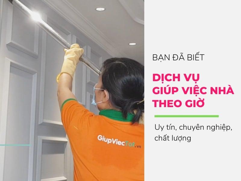 Dịch vụ giúp việc nhà theo giờ uy tín, chất lượng, chuyên nghiệp
