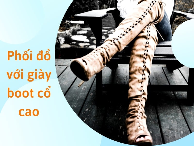 cách phối đồ với giày boot nữ cổ cao