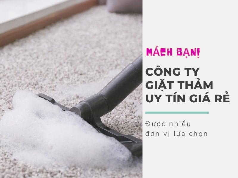 Công ty giặt thảm – Uy tín, chuyên nghiệp và giá rẻ Hà Nội 2021