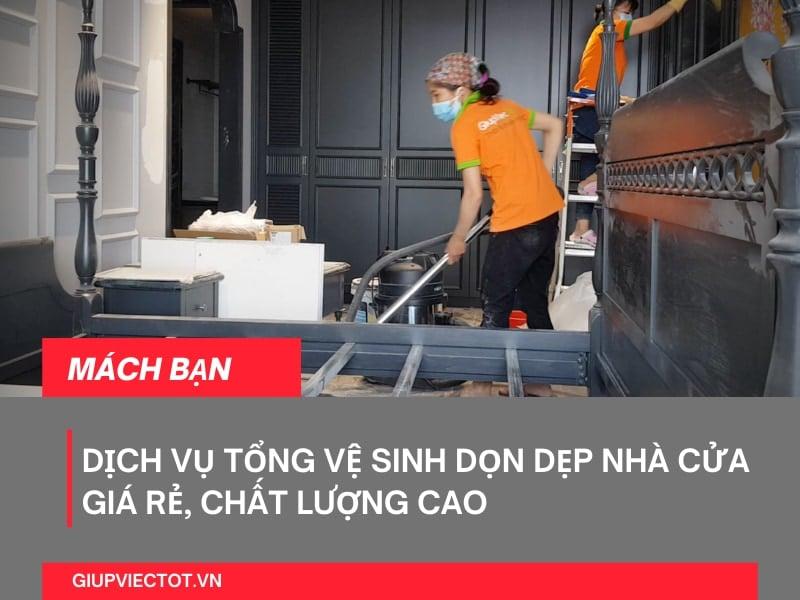 Dịch vụ tổng vệ sinh dọn dẹp nhà cửa giá rẻ, chất lượng cao