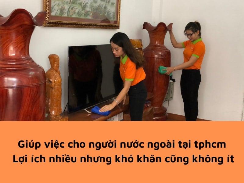 Giúp việc cho người nước ngoài tại TPHCM – Lợi ích nhiều nhưng khó khăn cũng không ít