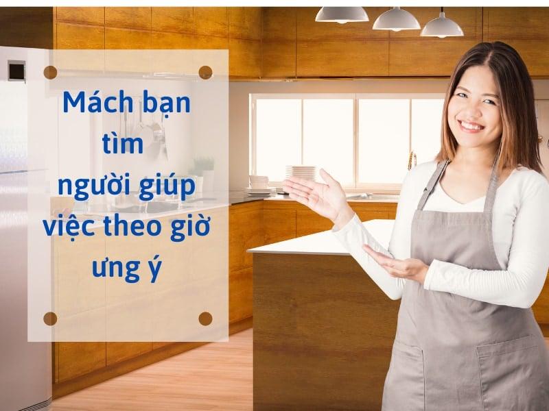 [Mách bạn] Tìm giúp việc nhà theo giờ – Nơi uy tín người giúp việc chuyên nghiệp