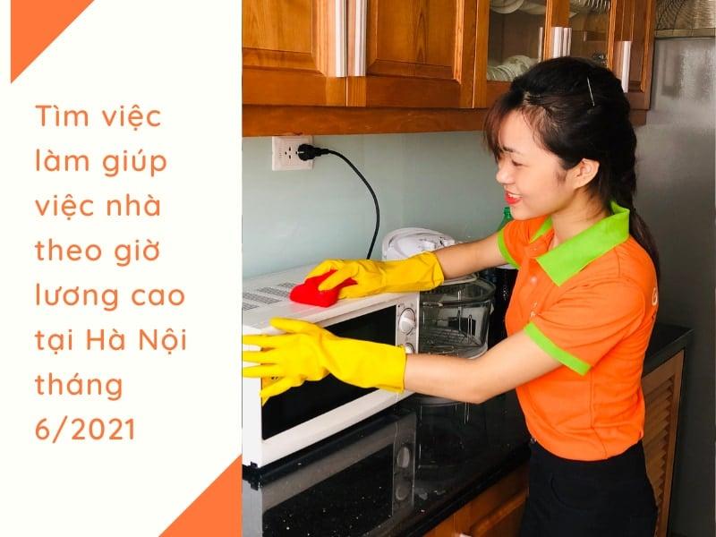 Tìm việc làm giúp việc nhà theo giờ lương cao tại Hà Nội 2021