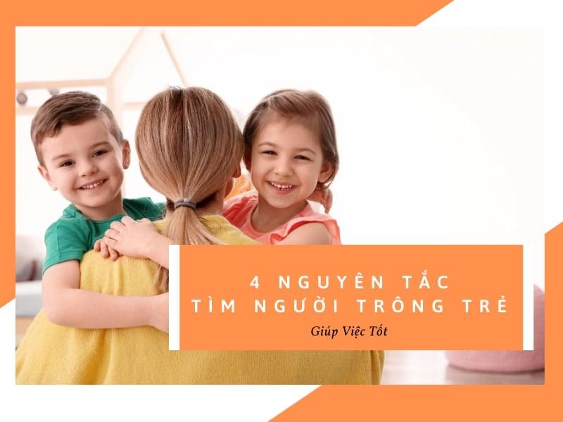 4 nguyên tắc cần biết khi tìm giúp việc trông trẻ hà nội