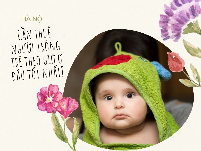 can-thue-nguoi-trong-tre-theo-gio