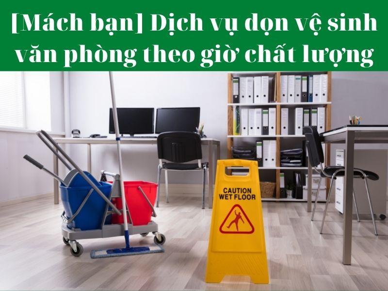 dich-vu-don-ve-sinh-van-phong-theo-gio
