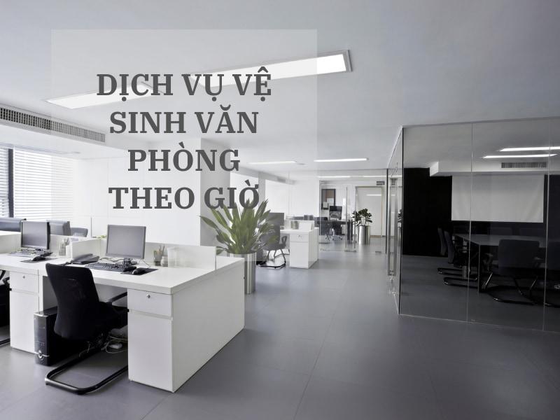 dich-vu-ve-sinh-van-phong-theo-gio