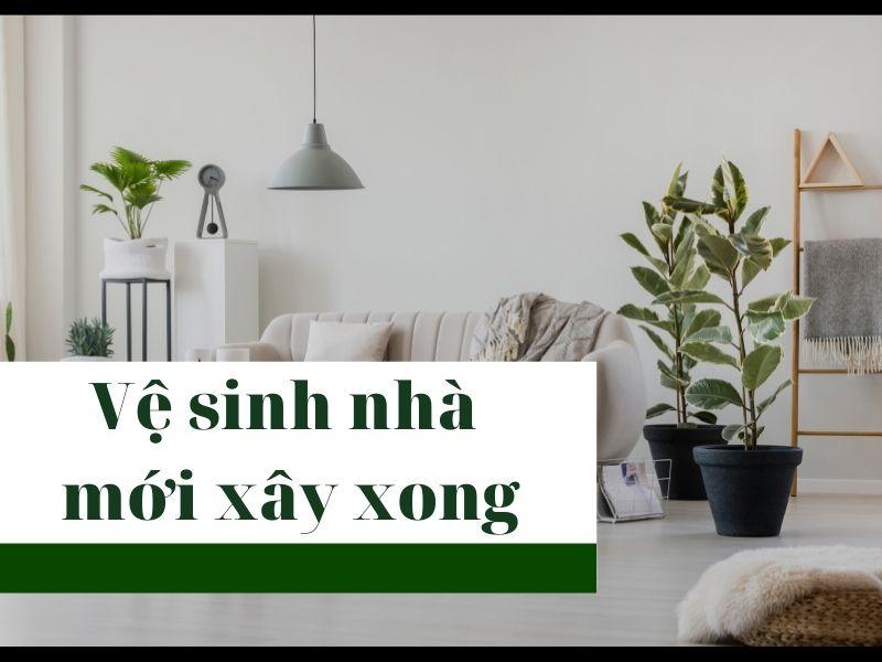 ve-sinh-nha-moi-xay-xong