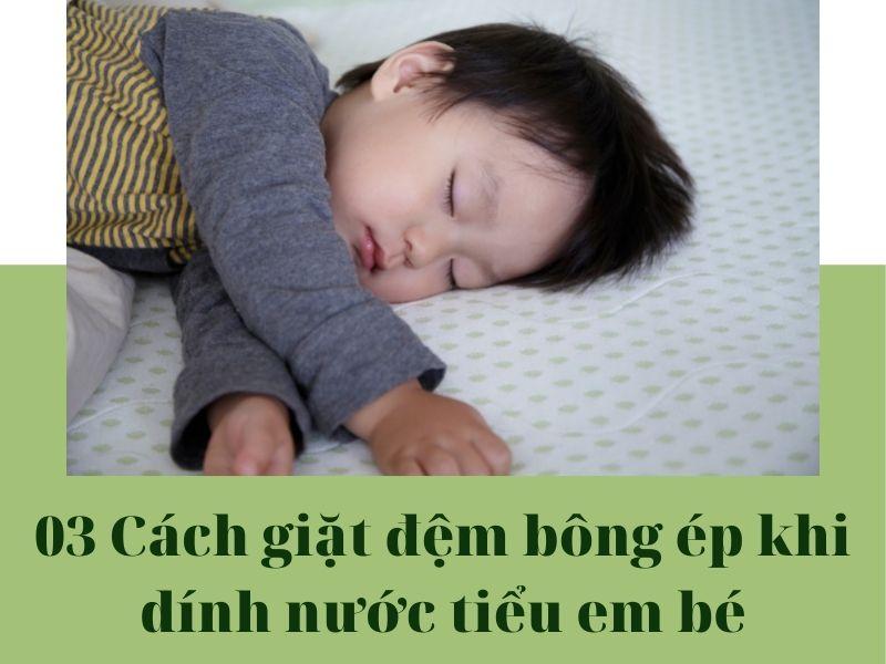 [Khẩn cấp] 03 Cách giặt đệm bông ép khi dính nước tiểu em bé