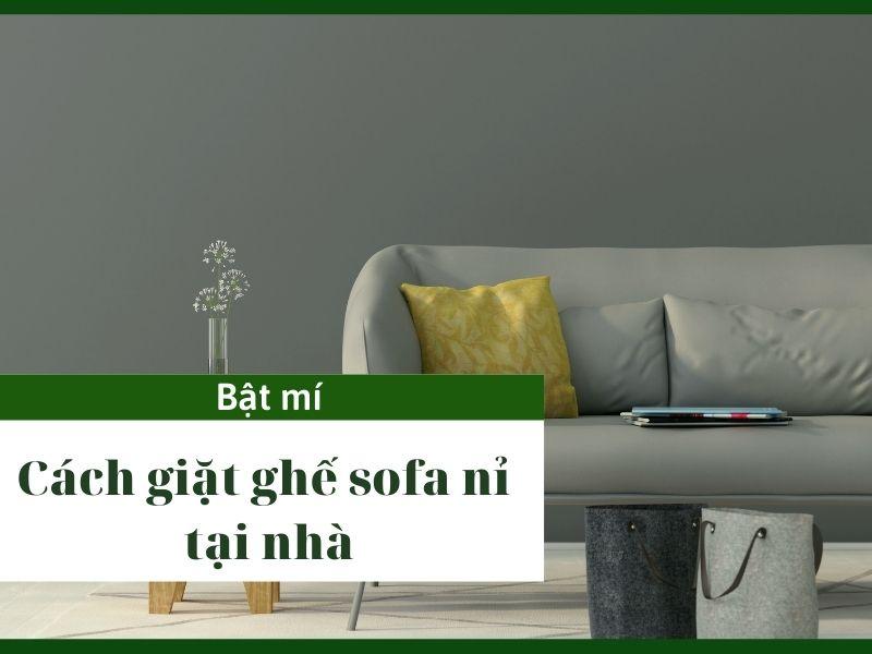 Bật mí cách giặt ghế sofa nỉ tại nhà với dịch vụ chuyên nghiệp!