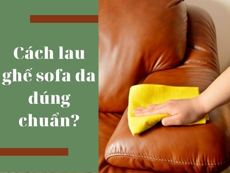 cach-lau-ghe-sofa-da