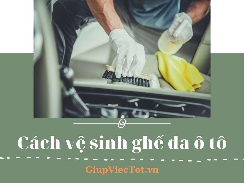 [Mách bạn] Cách vệ sinh ghế da ô tô đơn giản nhưng không phải ai cũng biết!