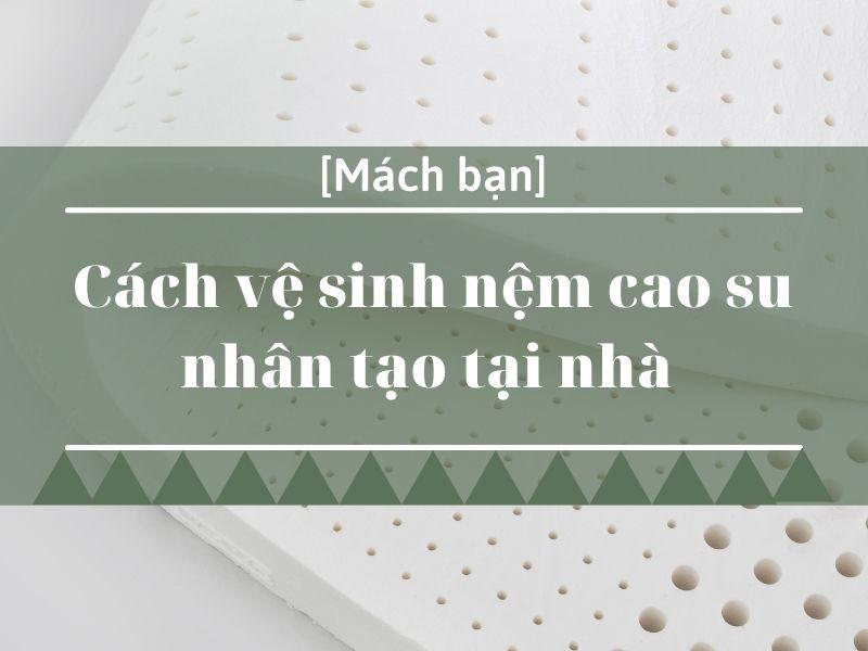 cach-ve-sinh-nem-cao-su