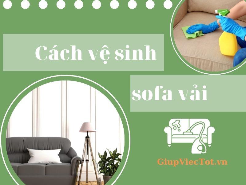 Cách vệ sinh sofa vải chuyên nghiệp khác gì so với cách bạn tự làm?