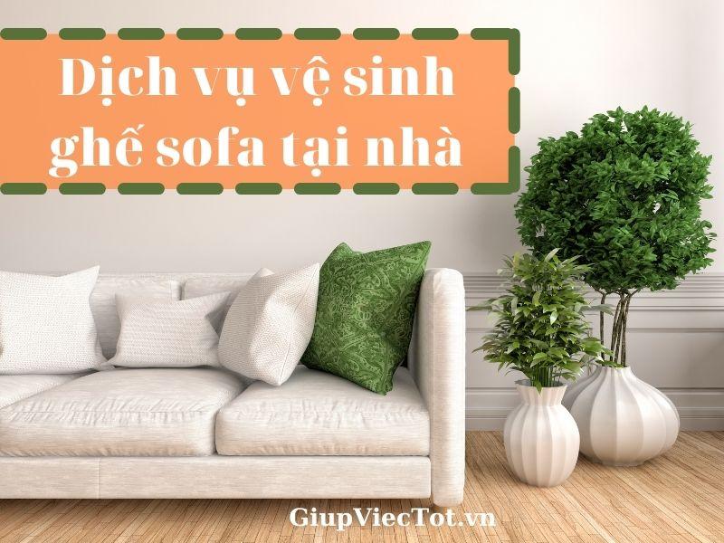 dich-vu-ve-sinh-ghe-sofa-tai-nha