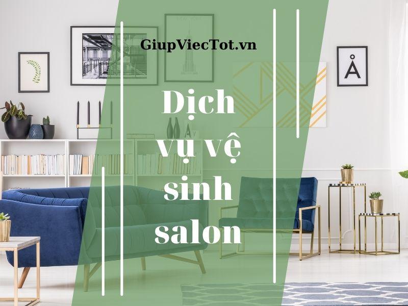 [Tư vấn] Lý do bạn cần đến dịch vụ vệ sinh salon tại nhà!