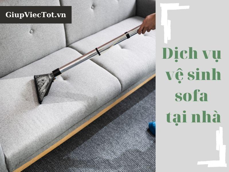 Thảnh thơi việc nhà với dịch vụ vệ sinh sofa tại nhà chuyên nghiệp