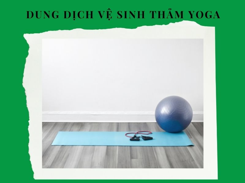 dung-dich-ve-sinh-tham-tap-yoga
