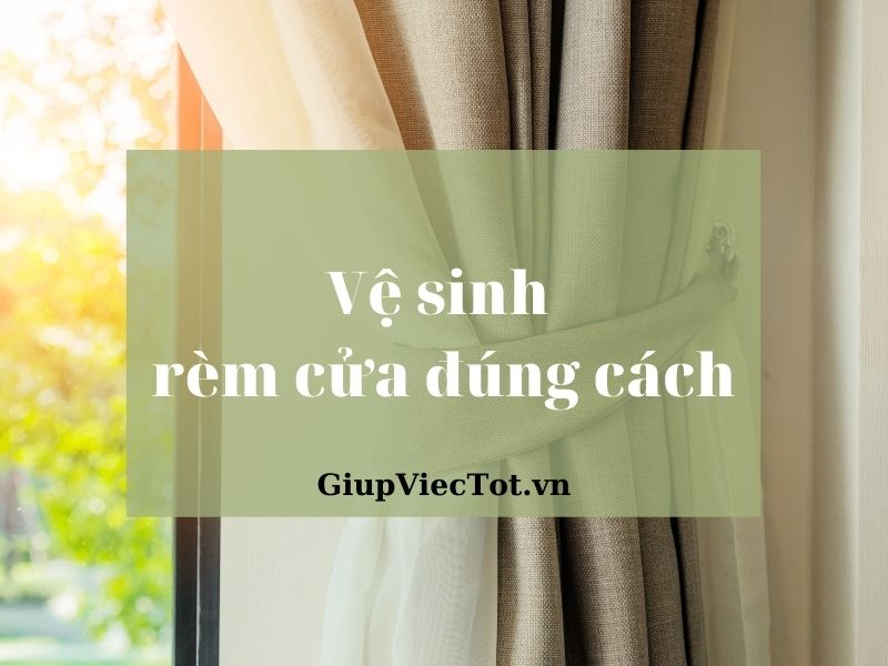 ve-sinh-rem-cua-dung-cach