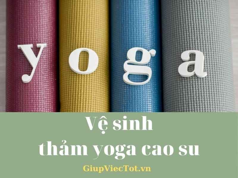[Mách bạn] Bí kíp 05 bước vệ sinh thảm yoga cao su tại nhà!