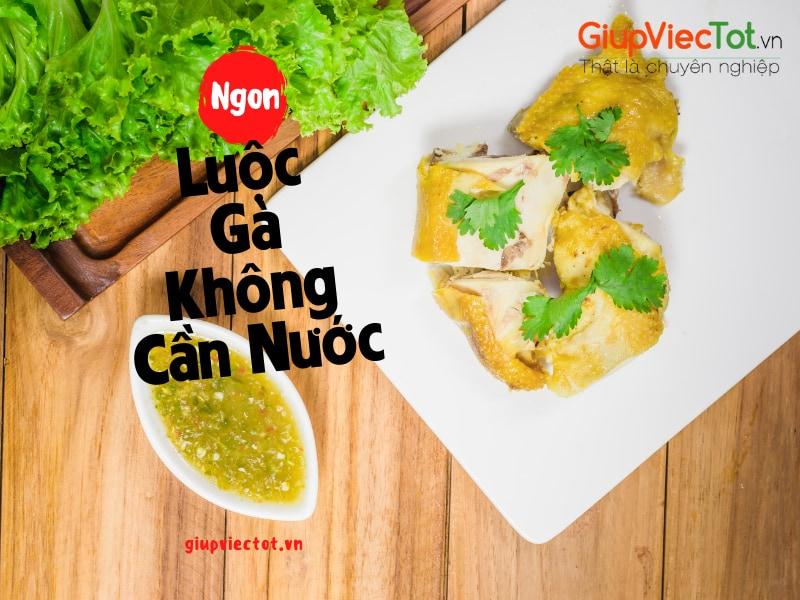 luoc-ga-khong-can-nuoc