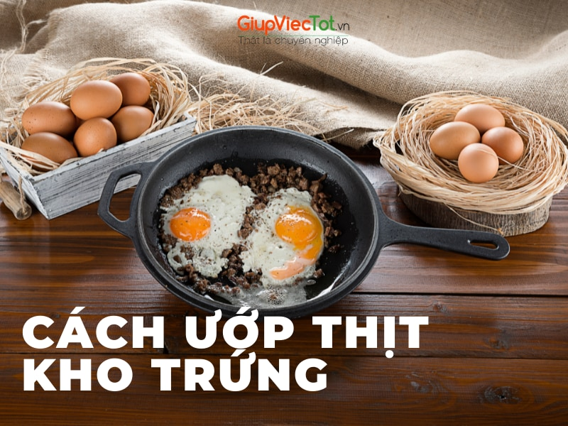 Cách Ướp Thịt Kho Trứng Đậm Vị Thơm Ngon Hấp Dẫn Cực Kỳ