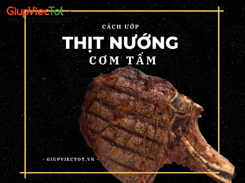 cach-uop-thit-nuong-com-tam