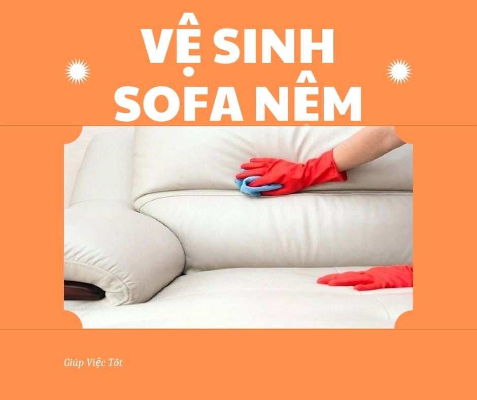 [Bạn có biết] Cách vệ sinh sofa nệm hiệu quả, nhàn tênh cho bà nội trợ