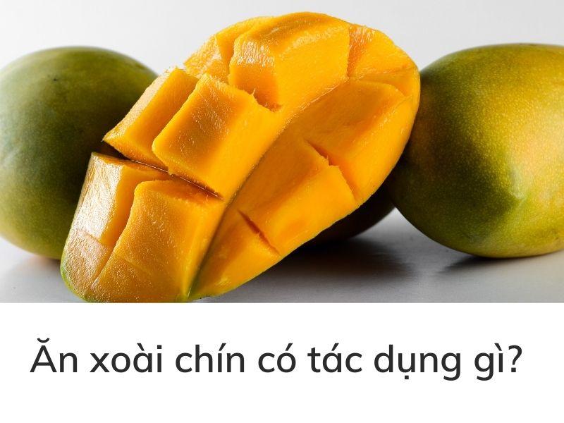 an-xoai-chin-co-tac-dung-gi