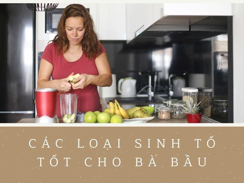 cac-loai-sinh-to-tot-cho-ba-bau