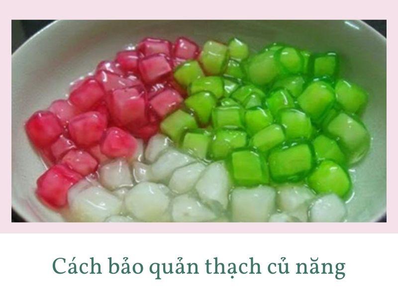 cach-bao-quan-thach-cu-nang