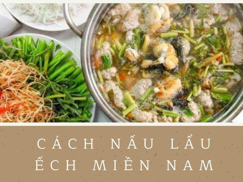 cach-nau-lau-ech-mien-nam