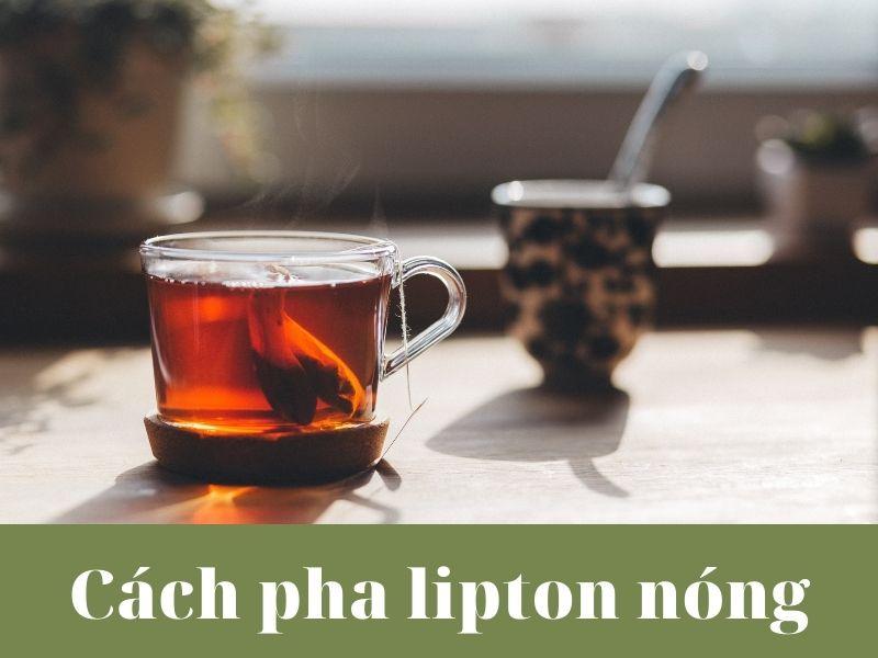 cach-pha-lipton-nong