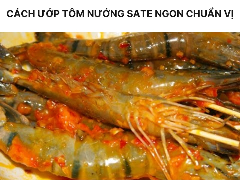 cach-uop-tom-nuong-sate