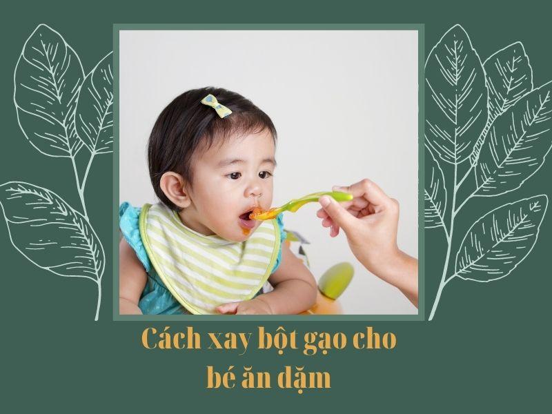cach-xay-bot-gao-cho-be-an-dam