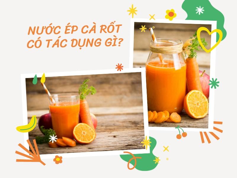 nuoc-ep-ca-rot-co-tac-dung-gi