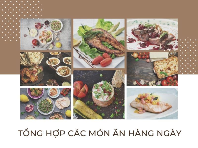 [15 ngày ăn ngon] Tổng hợp các món ăn hàng ngày cho mâm cơm gia đình trọn vẹn, hấp dẫn