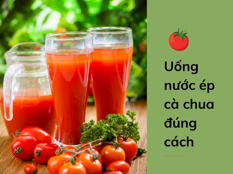 uong-nuoc-ep-ca-chua-dung-cach