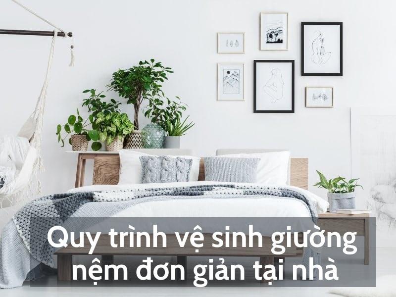 Quy trình vệ sinh giường nệm tại nhà đơn giản, nhanh chóng – Bạn có biết?