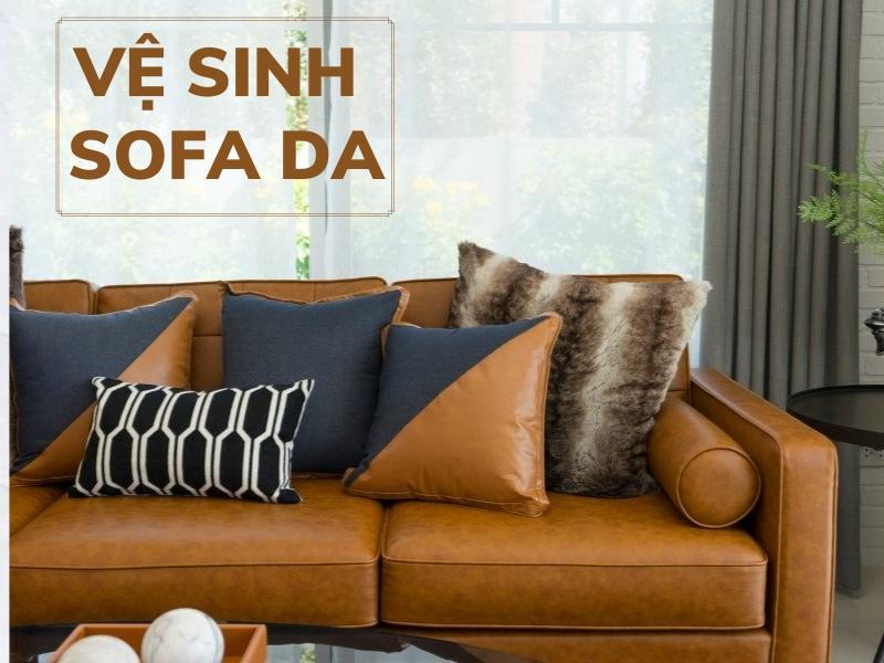 Cách vệ sinh sofa da được các chuyên gia khuyên dùng – Bạn có biết?