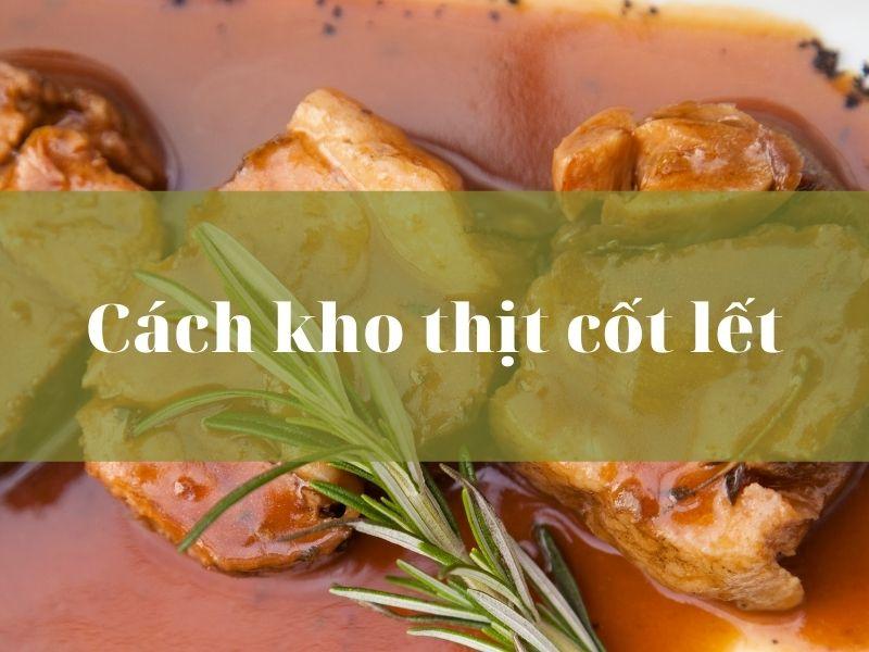[Mách bạn] Cách kho thịt cốt lết chua ngọt đưa cơm!