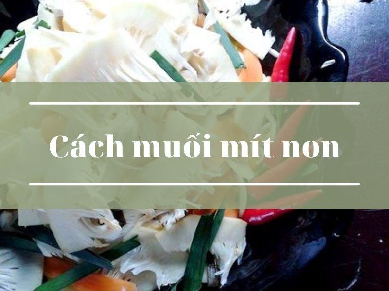 cach-muoi-mit-non
