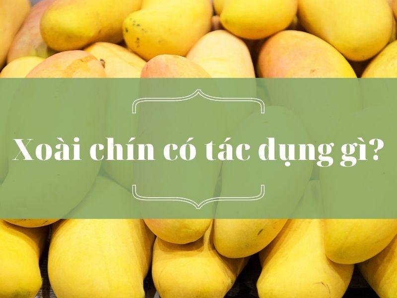 xoai-chin-co-tac-dung-gi